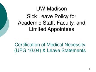 Certification of Medical Necessity (UPG 10.04) & Leave Statements