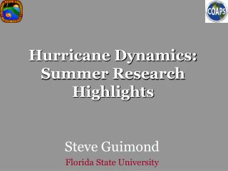 Hurricane Dynamics:  Summer Research Highlights