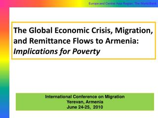The Global Economic Crisis, Migration, and Remittance Flows to Armenia:   Implications for Poverty