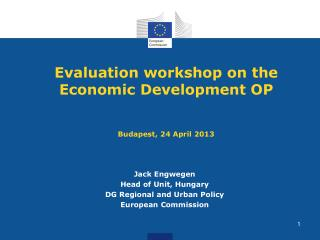 Evaluation workshop on the Economic Development OP Budapest, 24 April 2013