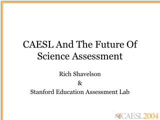 CAESL And The Future Of Science Assessment