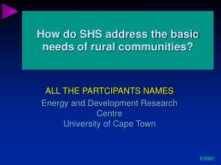 How do SHS address the basic needs of rural communities?