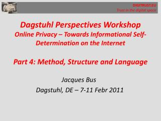 Jacques Bus Dagstuhl, DE – 7-11 Febr 2011