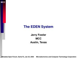 The EDEN System