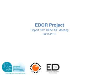 EDOR Project  Report from  HEA  PSF Meeting 23/11/2010