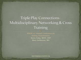 Triple Play Connections-Multidisciplinary Networking & Cross Training