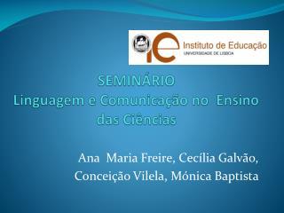 SEMINÁRIO Linguagem e Comunicação no  Ensino das Ciências