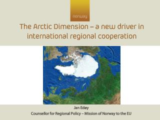 The Arctic Dimension – a new driver in international regional cooperation