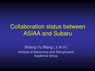 Collaboration status between ASIAA and Subaru