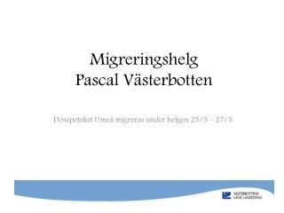 Migreringshelg  Pascal Västerbotten