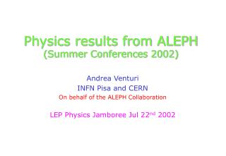 Physics results from ALEPH (Summer Conferences 2002)