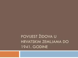 Povijest Židova u hrvatskim zemljama do 1941. godine
