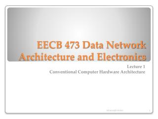 EECB 473 Data Network Architecture and Electronics