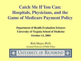 Catch Me If You Can:  Hospitals, Physicians, and the  Game of Medicare Payment Policy