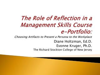Diane Holtzman, Ed.D. Evonne Kruger, Ph.D. The Richard Stockton College of New Jersey