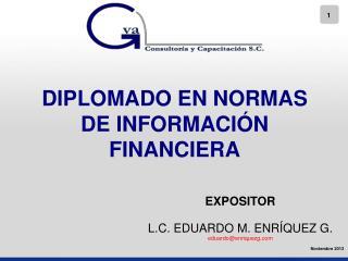 DIPLOMADO EN NORMAS DE INFORMACI�N FINANCIERA