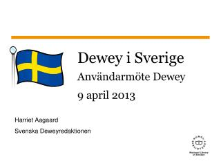 Dewey i Sverige Användarmöte Dewey 9 april 2013