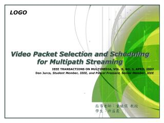 Video Packet Selection and Scheduling for Multipath Streaming