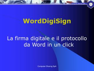 WordDigiSign La firma digitale e il protocollo da Word in un click