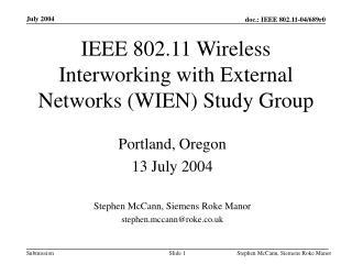IEEE 802.11 Wireless Interworking with External Networks (WIEN) Study Group