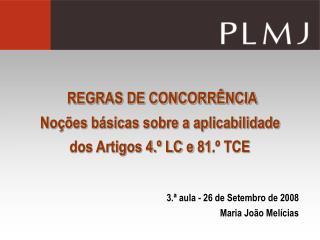 REGRAS DE CONCORR NCIA  No  es b sicas sobre a aplicabilidade dos Artigos 4.  LC e 81.  TCE