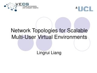 Network Topologies for Scalable  Multi-User Virtual Environments