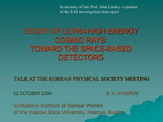 STUDY OF ULTRA HIGH ENERGY COSMIC RAYS: TOWARD THE SPACE-BASED DETECTORS
