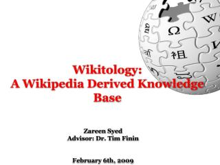 Wikitology:  A Wikipedia Derived Knowledge Base