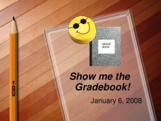 Show me the Gradebook!