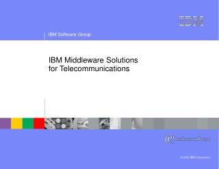 IBM Middleware Solutions for Telecommunications
