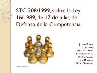STC 208/1999, sobre la Ley 16/1989, de 17 de julio, de Defensa de la Competencia