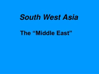 South West Asia