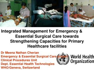 Dr Meena Nathan Cherian  Emergency & Essential Surgical Care project Clinical Procedures Unit