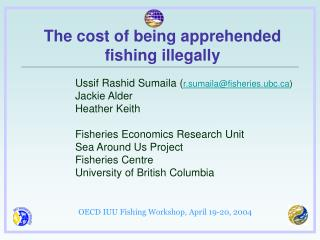 Ussif Rashid Sumaila ( r.sumaila@fisheries.ubc ) Jackie Alder Heather Keith