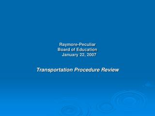 Raymore-Peculiar  Board of Education January 22, 2007