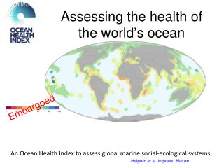 Assessing the health of the world�s ocean