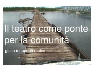 Il teatro come ponte  per la comunità