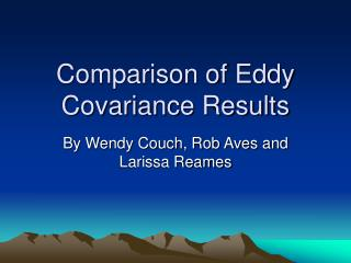 Comparison of Eddy Covariance Results