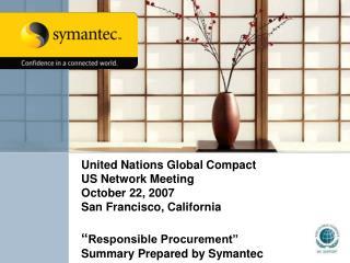 United Nations Global Compact US Network Meeting October 22, 2007 San Francisco, California    Responsible Procurement