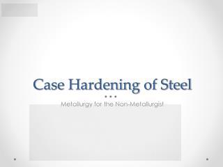 Case Hardening of Steel