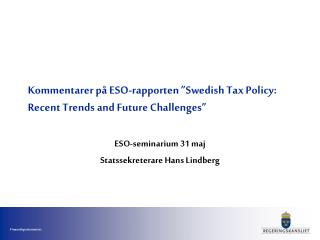 "Kommentarer på ESO-rapporten ""Swedish Tax Policy: Recent Trends and Future Challenges"""