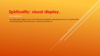 Spirituality: visual display.