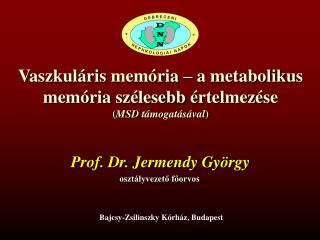 Vaszkuláris memória  – a  metabolikus memória szélesebb  é rtelmezése ( MSD  támogatásával )