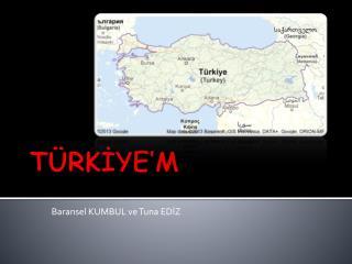 TÜRKİYE'M