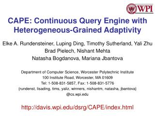 CAPE: Continuous Query Engine with Heterogeneous-Grained Adaptivity