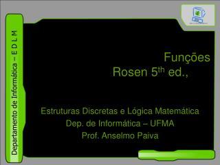 Funções  Rosen 5 th  ed.,  §1.8