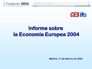 Informe sobre  la Economía Europea 2004