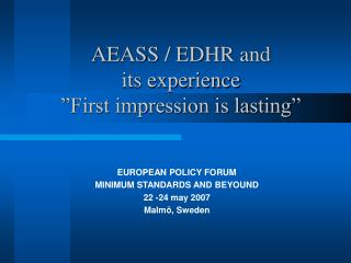 "AEASS / EDHR and  its experience ""First impression is lasting"""