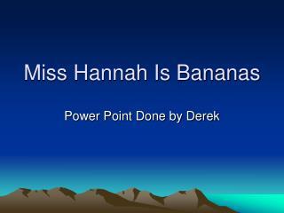 Miss Hannah Is Bananas