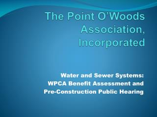 The Point O Woods Association, Incorporated
